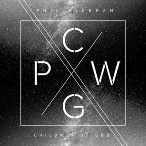 phil-wickham-children-of-God