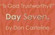 "Day Seven: ""Is God Trustworthy?"", by Don Casteline"