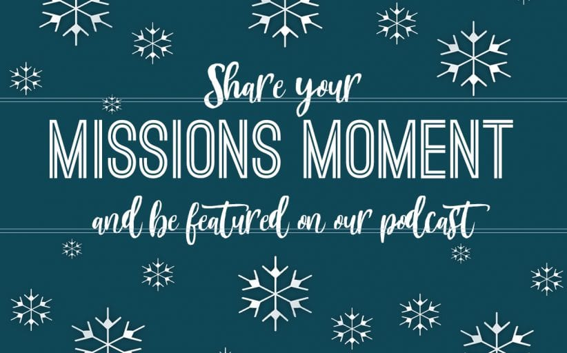 Share Your Missions Moment
