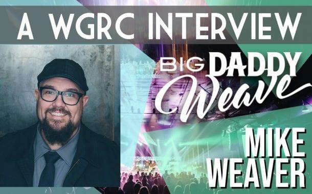 Big Daddy Weave Wgrc