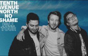 Tenth Avenue North Headlines 'No Shame Tour'