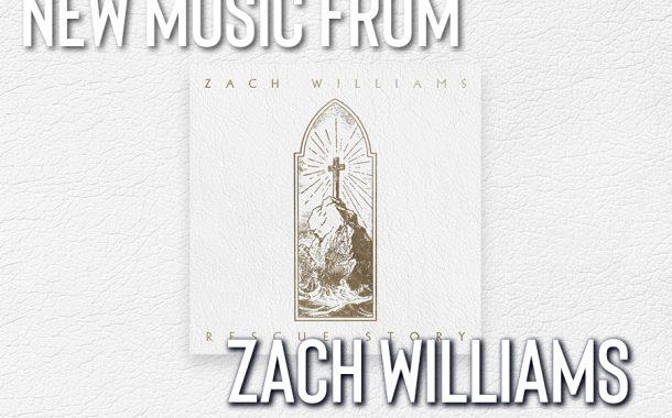 Rescue Story || Zach Williams