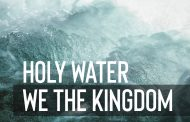 Holy Water || We The Kingdom