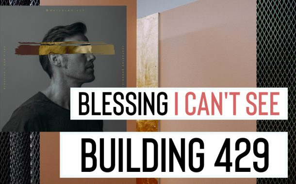 Blessing I Can't See ft. Brook(e) || Building429