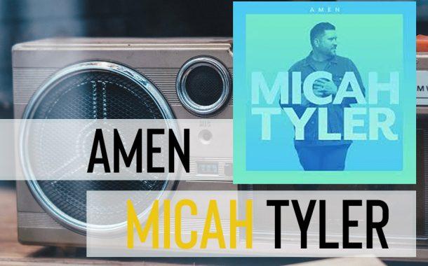 AMEN || Micah Tyler