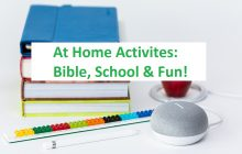 At Home Activities:  Bible, School and Fun