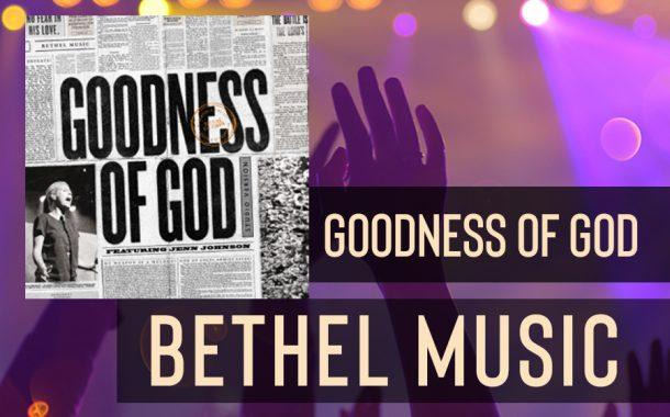 Goodness of God (ft. Jenn Johnson) || Bethel Music