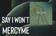 Say I Won't || MercyMe
