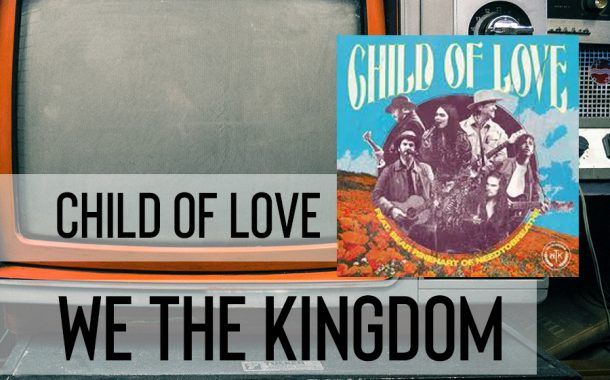 Child Of Love || We The Kingdom