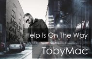 Help Is On The Way || TobyMac