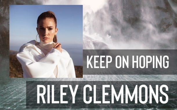 Keep On Hoping || Riley Clemmons
