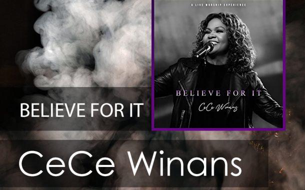 Believe For It || CeCe Winans