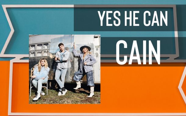 Yes He Can || CAIN
