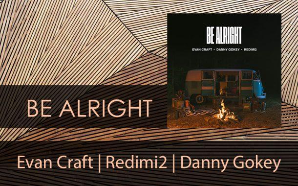 Be Alright || Evan Craft | Redimi2 | Danny Gokey