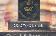 God Who Listens || Christ Tomlin (ft. Thomas Rhett)