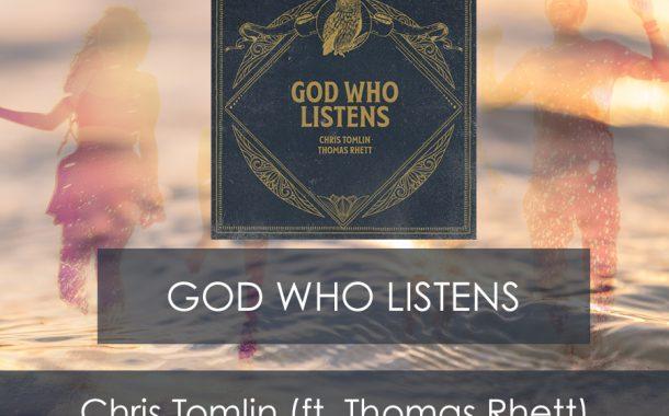 God Who Listens || Christ Tomlin (ft. Thomas Rhett)