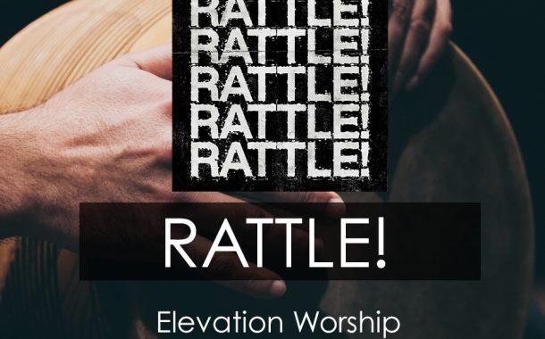 Rattle! || Elevation Worship
