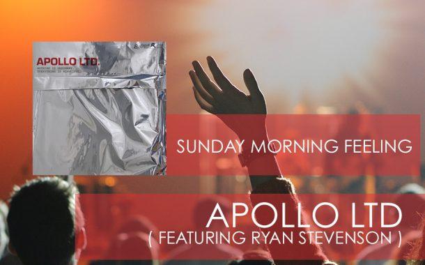 Sunday Morning Feeling || Apollo LTD ( featuring Ryan Stevenson )