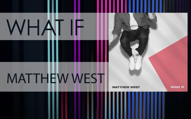 WHAT IF  || Matthew West
