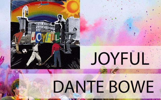 Joyful | Dante Bowe